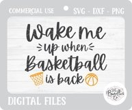 Wake Me Up When Basketball Is Back - Sports SVG DXF PNG Product Image 2