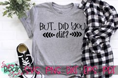 But Did You Die - A Funny SVG Product Image 1