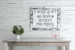 A House Is Not a Home Without Paw Prints Wood Sign SVG Product Image 2