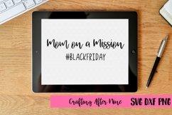 Mom on a mission #blackfriday, Black Friday Squad Svg, Black Friday Svg, Shopping Svg, Black Friday Shopping Shirt, Black Friday Crew Product Image 1