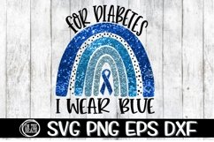 Diabetes - For Diabetes - We Wear Blue- Rainbow- SVG PNG DXF Product Image 1