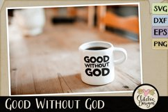 Good Without God SVG & DXF Cutting file Product Image 3
