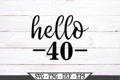 Hello 40 Birthday SVG Product Image 2