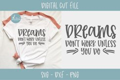 Dreams Don't Work Unless You Do - SVG Cut File Product Image 1