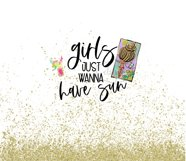 Girls Just Wanna Have Sun | 20oz Tumbler |Summer Sublimation Product Image 2
