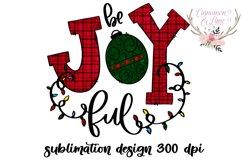 Christmas Sublimation Design - Be Joyful PNG Product Image 2