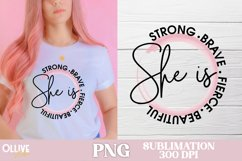 She is Strong, Brave, Fierce   Women Sublimation PNG Product Image 1