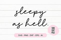 Sleepy SVG - Napping SVG - Sleepy as Hell Product Image 1