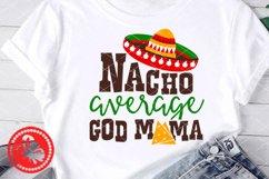 Nacho average God Mom svg Mexican Sombrero Cinco de mayo Product Image 1