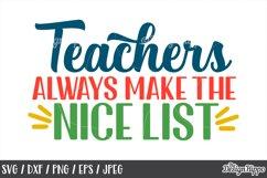 Teacher, Christmas, Teachers Always Make The Nice List, SVG Product Image 1