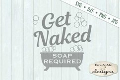 Get Naked - Soap Required - Bath Tub - Bathroom - SVG DXF Product Image 2