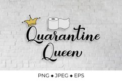 Quarantine Queen quote with gold crown and toilet paper Product Image 1