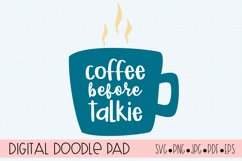 Coffee Before Talkie SVG  Silhouette and Cricut Cut Files Product Image 1