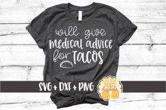 Will Give Medical Advice for Tacos - Nurse SVG PNG DXF Files Product Image 1