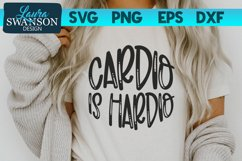 Cardio is Hardio SVG Cut File | Funny Quote SVG Product Image 1