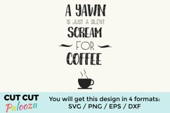 A yawn is just a silent scream for coffee Product Image 1