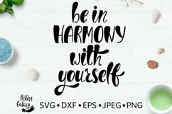 Be in harmony with yourself. Hand drawn typography design. SVG DXF PNG EPS Cutting Files Product Image 1