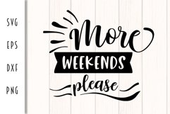 More Weekends Please - Funny Adult Cut File Product Image 3