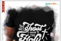 The Only Ghost I Know is the Holy Ghost SVG Cut File Product Image 3