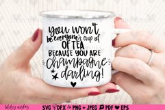 You aren't everyone's cup of tea you are champagne! Product Image 5