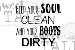Keep your soul clean and your boots dirty-svg Product Image 1