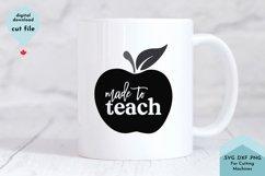 Made To Teach - Teacher Appreciation, Home School Mom Product Image 3