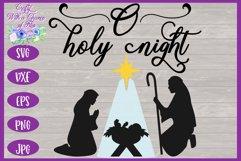 Christmas SVG | O Holy Night SVG | Nativity Scene SVG Product Image 2