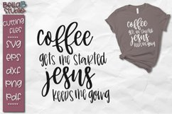Coffee Gets me Started Jesus Keeps Me Going SVG Product Image 1