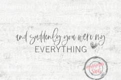 And Suddenly You Were My Everything Svg, Love Quote Svg Product Image 2