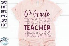 Sixth Grade Teacher SVG   Teacher Shirt SVG Product Image 1