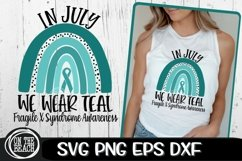 In July - We Wear Teal Rainbow SVG - Fragile X Syndrome Product Image 1