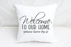 Welcome to Our Home Please Leave By 9 Pillow Print SVG DXF Product Image 2