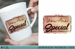 You Are Special Love Valentines Sublimation Design PNG Product Image 1