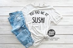You Had Me At Sushi SVG|PNG|DXF Product Image 1