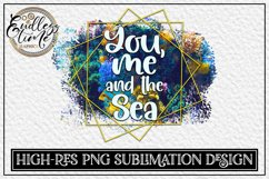 Sublimation Design   You Me And The Sea   300 dpi High Res Product Image 1