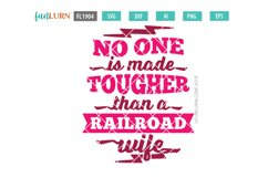 No One is Made Tougher Than a Railroad Wife SVG Cut File Product Image 2