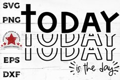 Inspirational SVG | Today Is The Day | motivational cut file Product Image 1
