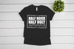 Half Hood Half Holy SVG files for Cricut, Don't Play With Me Product Image 2