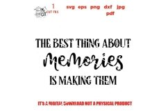 The Best Thing About Memories is Making Them svg cut file, Product Image 2