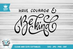 Have Courage And Be Kind SVG cutting file Product Image 1
