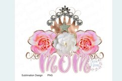 Mom with Roses and Crown PNG Product Image 2