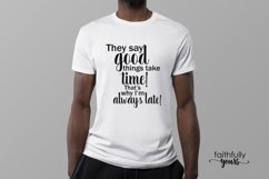 They say good things take time! sarcastic svg quote Product Image 4
