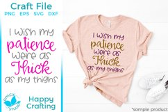 Thick Thighs , Zero Patience - A Funny Craft File Product Image 1