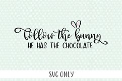 Easter SVG - Follow The Bunny He Has The Chocolate Product Image 2