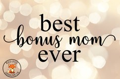 Best Bonus Mom Ever, Mother's Day Cut Files Svg Png Dxf Product Image 1