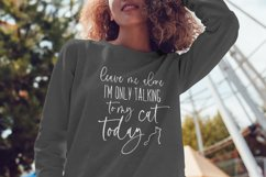Leave Me Alone I'm Only Talking To My Cat Today svg Product Image 2
