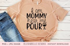 I Am Mommy, Hear Me Pour - PNG, JPG Product Image 3