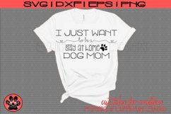 I Just Want to be a Stay At Home Dog Mom | SVG Cut File Product Image 1