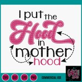 I Put the Hood In Motherhood SVG DXF PNG EPS Comm Product Image 2