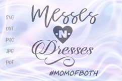 Messes And Dresses Mom of Both Sign Cut File SVG DXF PNG JPG Product Image 1